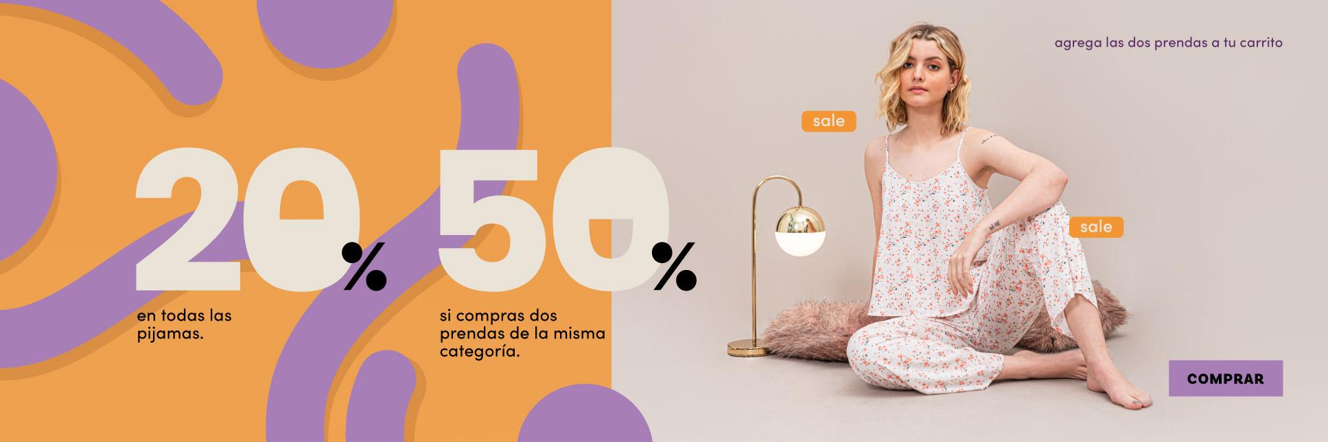 20% pijamas - 50% segunda prenda